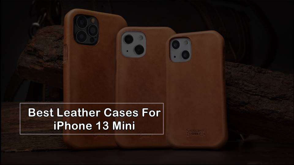best iphone 13 mini leather cases